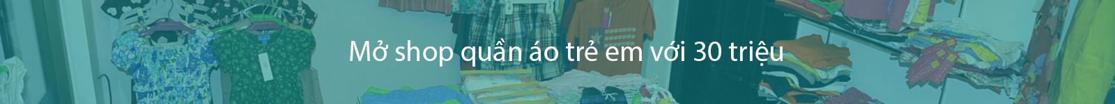 hợp tác mở shop quần áo trẻ em kidstyle